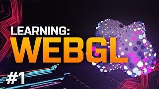 Learning: WebGL - Part 1 - Programming Stream - 27-04-2018