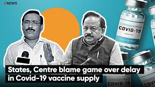 States, Centre blame game over delay in Covid-19 vaccine supply