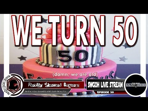 SWGOH Live Stream Episode 50: We Turn 50! | Star Wars: Galaxy of Heroes #swgoh