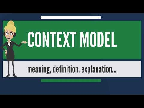 What is CONTEXT MODEL? What does CONTEXT MODEL mean? CONTEXT MODEL meaning & explanation