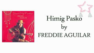 Download Freddie Aguilar - Himig Pasko (Lyrics ) MP3 song and Music Video