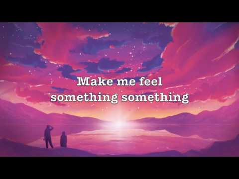 Jaymes Young - Feel Something (Lyrics)
