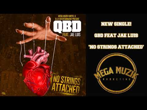 QBD FEAT  JAE LUIS-NO STRINGS ATTACHED|@TheRealQBD @JAELUIS