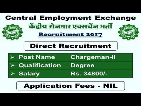 Central Employment Exchange Recruitmen 2017 | Sarkari Naukri Jobs in Oct | Govt jobs