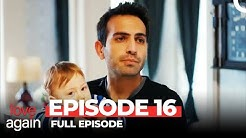 Love Again Episode 16 (Full Episode)