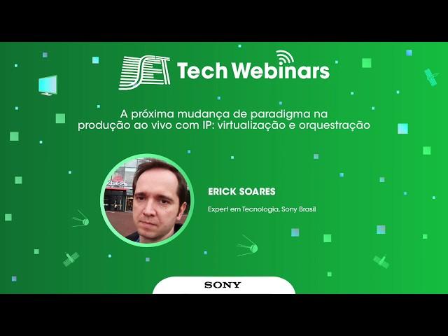 SET Tech Webinars: Melhores Momentos - Sony - produção ao vivo com IP (28/05/2020)