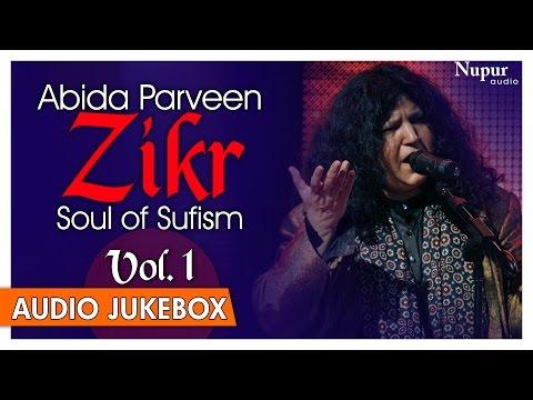Zikr Vol.1 | Best Of Abida Parveen Qawwali Sufi Hits Songs | Nupur Audio