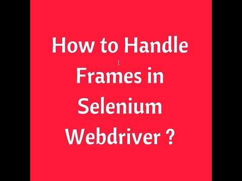 How To Handle Frames In Selenium Webdriver | Switch To IFrames | Interview Questions