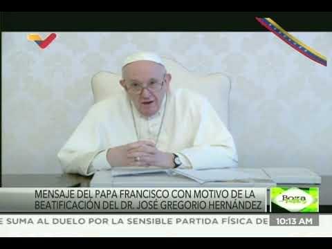Mensaje del Papa Francisco sobre la beatificación de José Gregorio Hernández