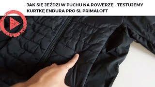 Coś na mrozy - jak się jeździ w puchu na rowerze?  Testuję kurtkę Endura PRO SL Primaloft