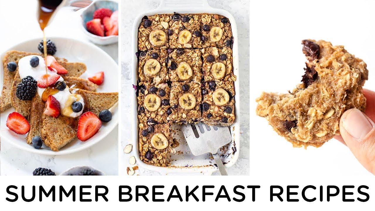Summer Breakfast Recipes Healthy Breakfast Ideas