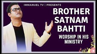Brother Satnam Bhatti Ji Live Worship
