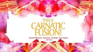 This is Carnatic Fusion…Jukebox