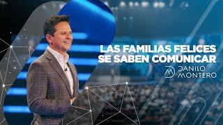 Las familias felices se saben comunicar - Danilo Montero   Prédicas Cristianas 2020