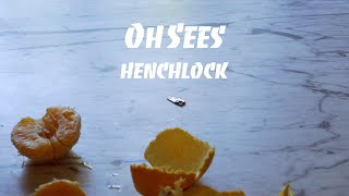 Oh Sees - Henchlock (Official Video)
