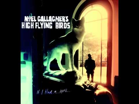 Noel Gallagher's High Flying Birds - If I...