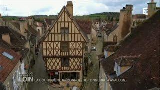 Pourquoi chercher plus loin - La Bourgogne méconnue, de Tonnerre à Avallon