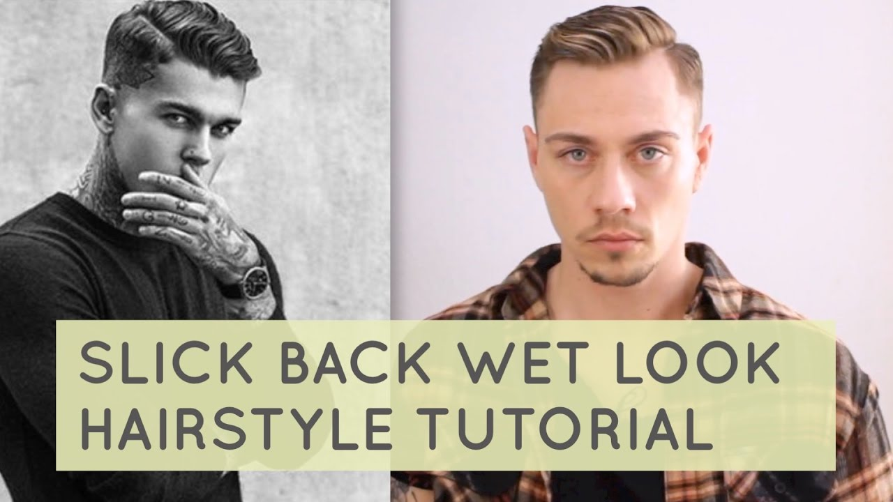 Slick Back Wet Look Hairstyle Tutorial Stephen James Hair