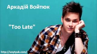 Аркадій Войтюк - Too Late (Album G7)