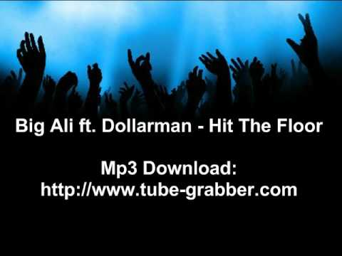 Big Ali Ft Dollarman   Hit The Floor *HQ + Lyrics