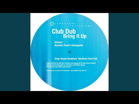 Bring It Up (Deep House Souldiers' Southern Soul Edit)