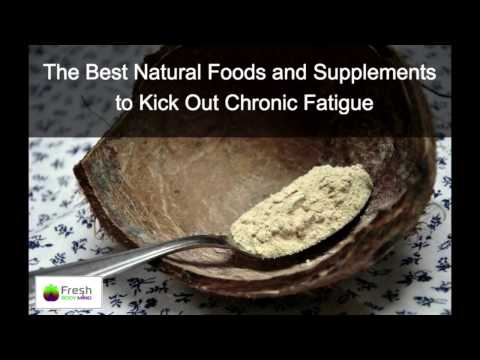 The Best Natural Foods and Supplements to Kick Out Chronic Fatigue