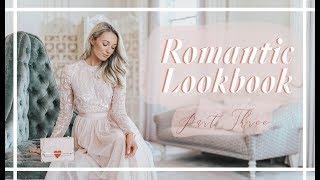 ROMANTIC LOOKBOOK 💕 PART THREE // Fashion Mumblr