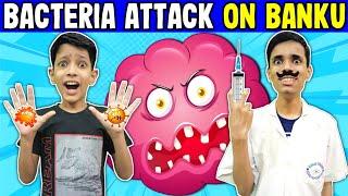 Bacteria Attack On Banku | Moral Story | Short Movie For Kids | Doctor Cartoon | Daksh Comedy Studio