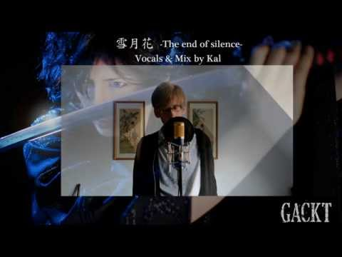 【Kal】Gackt - 雪月花 -The end of silence-【Cover】