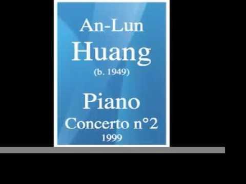 Huang An-Lun (b. 1949) : Piano Concerto No. 2 (1999)
