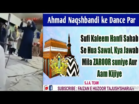 Sufi Kaleem hanfi Razvi Sahab by Ahmed Naqshbandi about new video kya hai Wahabi exposed
