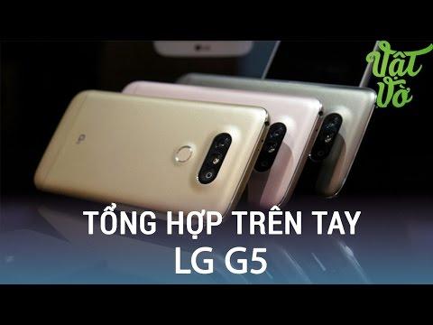 Vật Vờ| Trên tay LG G5: tất cả những gì phải biết (tổng hợp Theverge/LG)