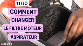 Remplacer le filtre moteur de votre aspirateur