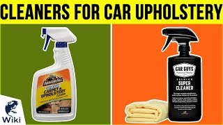 10 Best Cleaners For Car Upholstery 2019