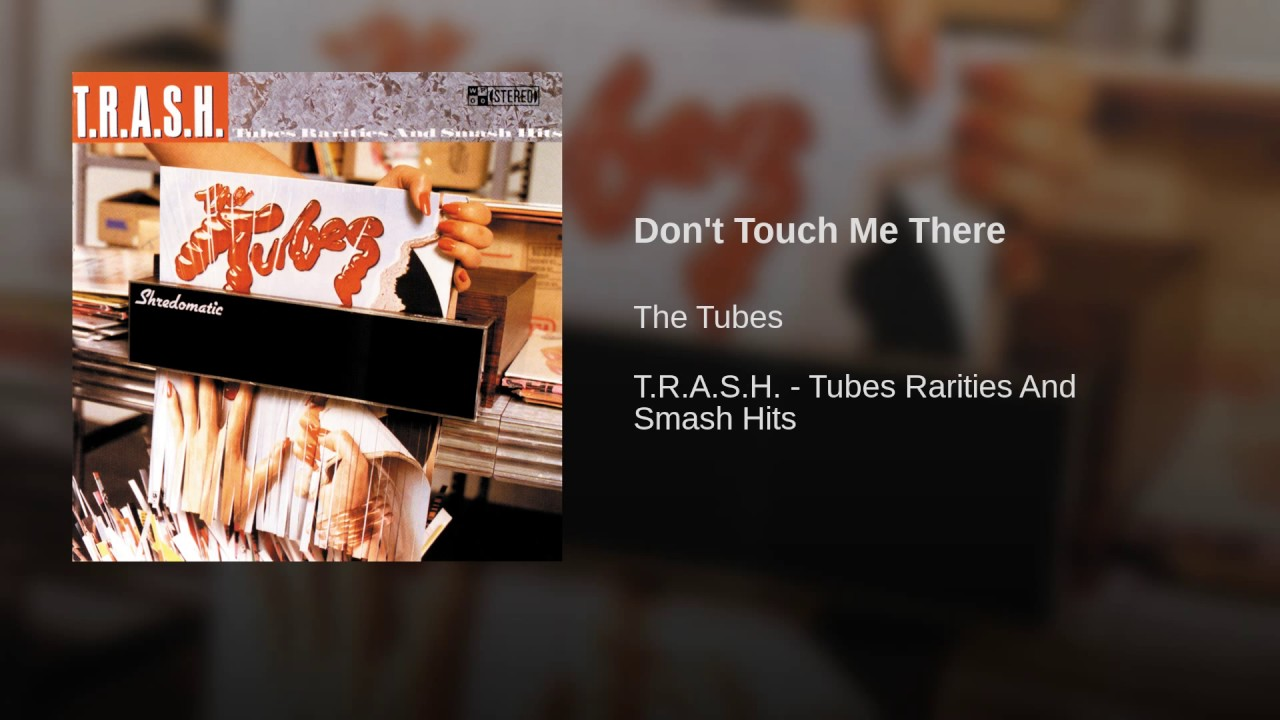 Don't Touch Me There - YouTube
