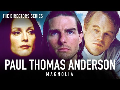 Paul Thomas Anderson: Magnolia & The California Chronicles The Directors Series