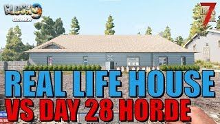 7 Days To Die - Real Life House VS Day 28 Horde
