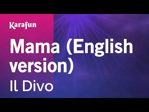 Mama (English Version) - Il Divo | Karaoke Version | KaraFun