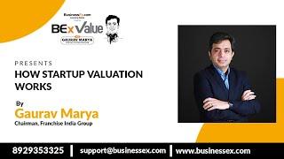 Episode 20- How Startup Valuation Works   BEx Value with Gaurav Marya