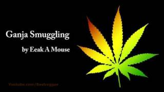 Ganja Smuggling - Eeak A Mouse (Lyrics)