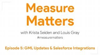 Measure Matters Episode 5: GML Updates & Salesforce Integrations