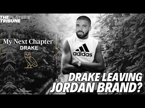 DRAKE LEAVING JORDAN BRAND FOR ADIDAS?