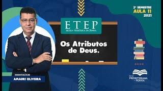 Escola Teológica da Penha | Rev. Amauri Oliveira | Os Atributos de Deus