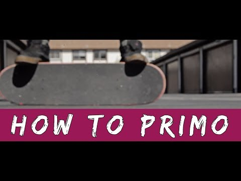 How to Primo | Skate School Ep 27