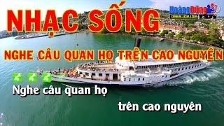 Karaoke Nhạc Sống | NGHE CÂU QUAN HỌ TRÊN CAO NGUYÊN | Beat chất lượng cao