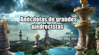 Anécdotas de grandes ajedrecistas #1