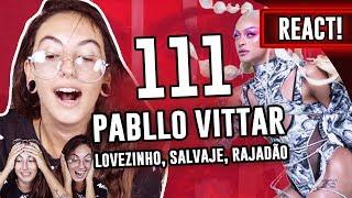 Baixar REACT: Pabllo Vittar 111 - Lovezinho, Salvaje e Rajadão   Luma Show