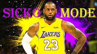 LeBron James 2017-2018 Mix - SICKO MODE (Travis Scott x Drake)