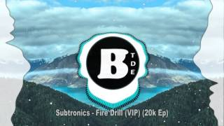 Subtronics - Fire Drill (VIP) (20k Ep) [Free Download]