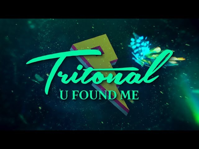 Tritonal - U Found Me [Lyric Video]
